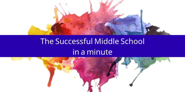 Successful Middle School in a Minute